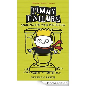 Timmy Failure – Sanitized for your protection no.4 Book Cover
