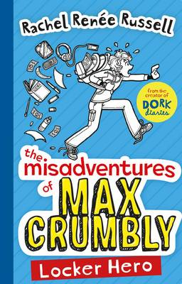 The misadventures of Max Crumbly: Locker Hero Book Cover