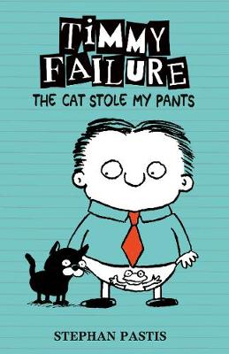 Timmy Failure 6 - Cat Stole my Pants Book Cover