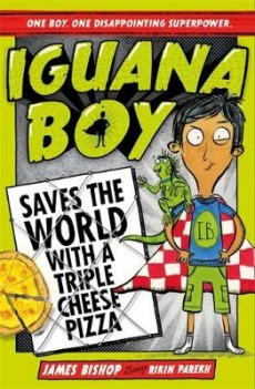 Iguana Boy saves the World with a Triple Cheese Pizza Book Cover