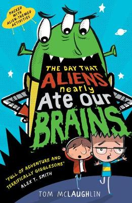 The Day that aliens nearly ate our brains Book Cover
